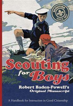 Scouting for Boys: Robert Baden-Powell's Original Manuscript - also available as an app!