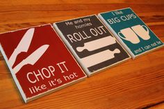 rap inspired kitchen signs set of 3, chop it like it's hot, I like big cups and roll out