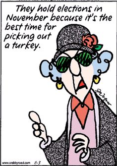 Election, Thanksgiving, Maxine cartoon