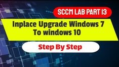Windows 10 Servicing via sccm for Beginner step step - Bibi - 17 Technology News, Science And Technology, System Center Configuration Manager, Upgrade To Windows 10, Windows Server