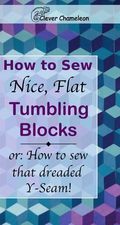 How to sew Y-seams and Tumbling blocks tutorial from Clever Chameleon
