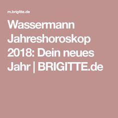 Wassermann Jahreshoroskop 2018: Dein neues Jahr | BRIGITTE.de