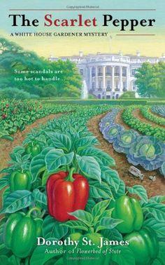 The Scarlet Pepper (A White House Gardener Mystery) by Dorothy St. James,http://www.amazon.com/dp/042524704X/ref=cm_sw_r_pi_dp_DMVusb0B4KMWH954