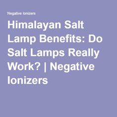 Are Salt Lamps Really Good For You : 1000+ ideas about Himalayan Salt Benefits on Pinterest Benefits Of, Himalayan Salt and ...