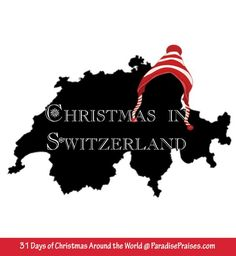 Christmas in Switzerland @ ParadisePraises.com Christmas Around the World Christmas Party Themes, Christmas Fun Facts, Christmas History, Spanish Christmas Traditions, Holiday Traditions, Christmas 2016, Christmas Activities, All Things Christmas, Christmas Presents