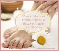 Easy Salon Pedicures and Manicures At Home