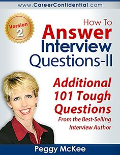 How To Answer Interview Questions (II) by Peggy McKee http://www.amazon.com/dp/B00M0WIBEI/ref=cm_sw_r_pi_dp_CVxewb0EAH44S - Deliver perfect interview answers that make you stand out and get hired!  Join the tens of thousands of job seekers getting job offers because they learned Peggy McKee's secrets to powerful answers to the toughest interview questions.  In this follow up to the incredibly popular How to Answer Interview Questions: 101 Tough Questions That Could Kill Your Interview…