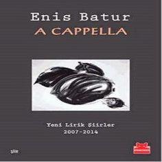 Enis Batur'un Yeni şiir Kitabı A Cappella http://www.mazeretimsiirdir.com/2015/04/enis-baturla-yeni-siir-kitabi-cappella.html