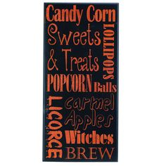 Halloween Word Sign Wall Hanging All over Halloween word sign - candy corn, lollipops, sweets & treats, popcorn balls, carmel apples, licorice, witches brew Black, Orange Material: