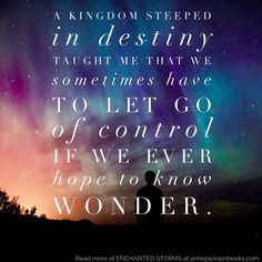 A kingdom steeped in destiny taught e that we sometimes have to let go of control if we ever hope to know wonder. Ya Books, Books To Read, Eros And Psyche, Book Blogs, Reading Post, Nerd, Graphic Quotes, Books For Teens, Storms