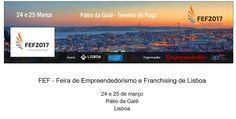 FEF Lisboa 2017 -Feira de Empreendedorismo e Franchising de Lisboa  2425 MAR 2017