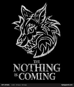 The Neverending Story Game Of Thrones The Nothing is Coming Shirt