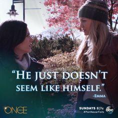 """he just doesn't seem like himself"" -- Emma"