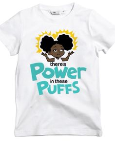 """""""There's Power in These Puffs"""" Mikayla Tee"""