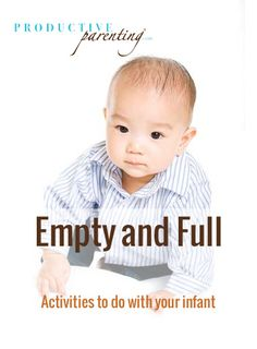 Productive Parenting: Preschool Activities - Empty and Full - Middle Infant Activities