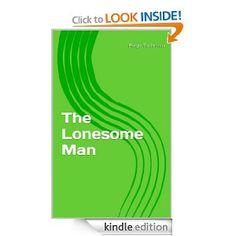 Amazon.com: The Lonesome Man eBook: Paige Tiedeman: Kindle Store