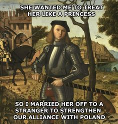 Treat her like a princess (click through for more Classical Art Memes) Renaissance Memes, Medieval Memes, Medieval Art, Funny Shit, Haha Funny, Funny Stuff, Random Stuff, 9gag Funny, Memes Humor