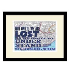 Everyone loves a good quote and with cartography becoming all the more popular, this inspiring print is perfect for displaying in a home office, bedroom or even your main living space.Its feature image is set back in a stunning black frame for optimum effect, great for many contemporary settings.