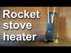 Rocket stove heater for a workshop or a room - YouTube