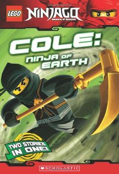 Masters of Spinjitzu: a new force to save the world!The next chapter book in the Ninjago series!Cole is the leader of the team. As the Earth Ninja, he is (perhaps unsurprisingly) the most grounded of the four. And the strongest. There is no physical challenge Cole cannot overcome. Now is his chance to use his skills to save the world!