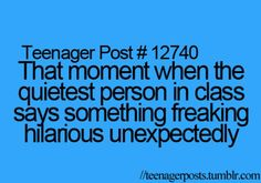That would be me im quiet and sensible in class but at home I'm a crazy loud animal