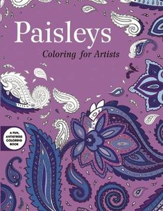 Paisleys: Coloring for Artists (Creative Stress Relieving Adult Coloring Book Series) by Skyhorse Publishing http://www.amazon.com/dp/163220651X/ref=cm_sw_r_pi_dp_aHzgwb12B1V1E