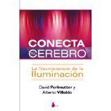 Conecta tu cerebro (Spanish Edition)Aug 30, 2012 by David Perlmutter 9788478088041 [02/15]