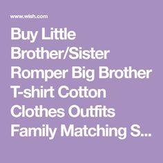 Buy Little Brother/Sister Romper Big Brother T-shirt Cotton Clothes Outfits Family Matching Sets at Wish - Shopping Made Fun
