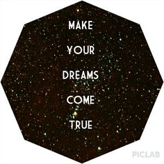 Make all your dreams come true!!