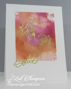 Stamps:  Insightful Meadows (Unity); Smile (AliExpress) Paper:  Yupo (main panel); White card base (Neenah 110 lb.) Ink:  Alcohol Inks:  Shell Pink, Terracotta, Cranberry (Ranger); Versamark Accessories & Tools:  Gold embossing powder, heat tool