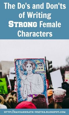 Hannah Heath: The Do's and Don'ts of Writing Strong Female Characters