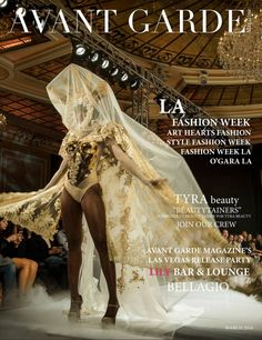 """AVANT GARDE Magazine LA Fashion Week Special Edition 2016 Cover and Feature Celebrity Designer Rocky Gathercole. Art Hearts Fashion, STYLE Fashion Week, Fashion Week LA, O'Gara LA. AVANT GARDE Magazine's LAS VEGAS Release Party, Meet your 50 Top Las Vegas Power Players, Cover Model Rane Rose and our new Las Vegas Division Editor-In-Chief Jessica Lynn Johnson, Thursday April 28th 2016 at Lily Bar & Lounge BELLAGIO. TYRA beauty """"BEAUTYTAINERS"""" Be Your Own Boss and """"Join Our Crew"""""""