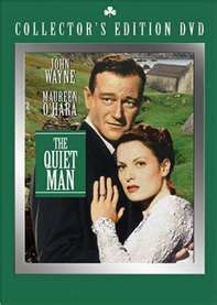 The Quiet Man  Love John Wayne & Maureen O'Hara together.
