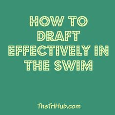 How to Draft Effectively in the Swim http://thetrihub.com/2015/01/16/how-to-draft-effectively-in-the-swim/ #triathlon #motivation #swimbikerun