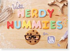 Nerdy Nummies is an awesome cooking show on Youtube hosted by Rosanna Pansino! She has the cutest ideas for every one of her videos!