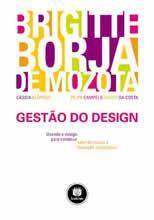 Gestão do Design - Usando o Design para Construir Valor de Marca e Inovação Corporativa
