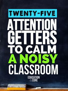 25 Attention Getters to Calm a Noisy Classroomhttp://educationtothecore.com/2015/09/25-attention-getters-to-quiet-a-noisy-classroom/