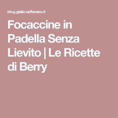Focaccine in Padella Senza Lievito | Le Ricette di Berry