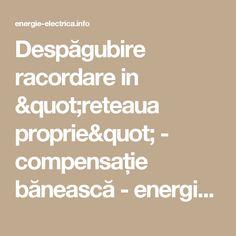 """Despăgubire racordare in """"reteaua proprie"""" - compensație bănească - energie-electrica.info"""