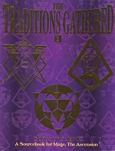 Traditions Gathered 1 Songs of Sci *OP (Mage: The Ascension)