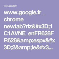 www.google.fr _ chrome newtab?rlz=1C1AVNE_enFR628FR628&espv=2&ie=UTF-8