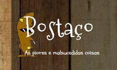 As Piores e Mal Sucedidas Coisas http://bostaco.blogspot.com.br/