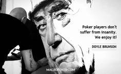 Doyle Brunson Doyle Brunson, Poker, Motivation, Sayings, Live, Words, Quotes, Fictional Characters, Wisdom Words