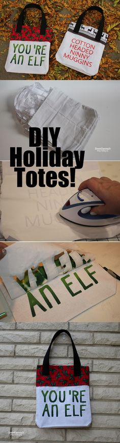 Funny Painted Holiday Totes!  Cheap canvas bags, sewn in holiday fabric lining, painted stencil words...You're an Elf and Cotton Headed Ninny Muggins from Elf.  Fantastic for holiday gift bags or other fun!