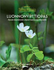 Luonnonyrttiopas / Simo Moisio (toim.)