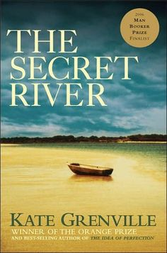 """Kate Grenville """"The Secret Rivier"""". The story of William Thornhill, whose main crime was to be borne into absolute poverty in a time where there was not way out of it, where people were forced to become criminals in order to feed their families and, when caught, sent to a foreign country, a country so remote that the voyage there was one of no return. So, William arrives in Sydney"""