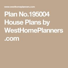 Plan No.195004 House Plans by WestHomePlanners.com