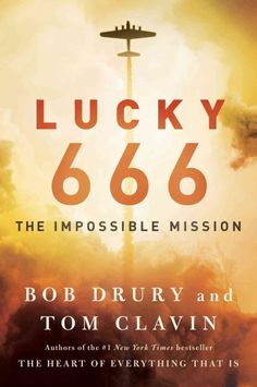 Lucky 666, by Bob Drury and Tom Clavin -- OCTOBER
