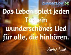 Das Leben Spielt Jeden Tag Ein Wunderschönes Lied Für Alle, Die Hinhören. /  André