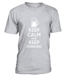 "# Keep Calm and Keep Drinking T-Shirt | Beer Lover Tee .  Special Offer, not available in shops      Comes in a variety of styles and colours      Buy yours now before it is too late!      Secured payment via Visa / Mastercard / Amex / PayPal      How to place an order            Choose the model from the drop-down menu      Click on ""Buy it now""      Choose the size and the quantity      Add your delivery address and bank details      And that's it!      Tags: Whatever drink it is! Whether…"